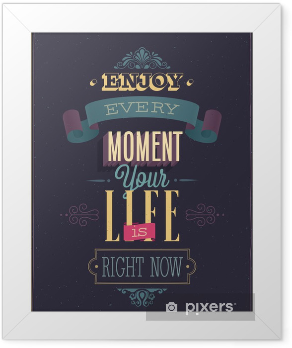 "Vintage ""Enjoy every moment"" Poster. Vector illustration. Framed Poster -"