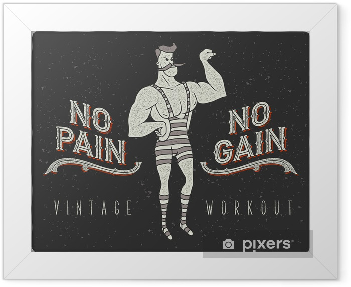 """Gerahmtes Poster Weinlese-Plakat mit Zirkus starker Mann und Slogan: """"no pain no gain"""" - Sport"""