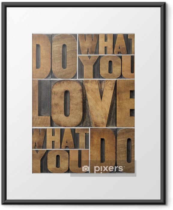 Plakat w ramie Robić to, co kochasz - Przeznaczenia