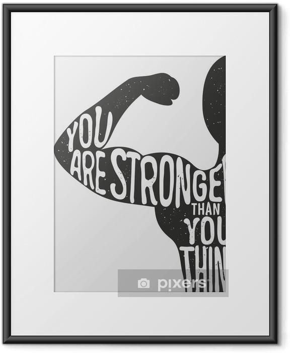 Plakat w ramie Jesteś silniejszy niż myślisz. Napis rocznika typograficzny plakat. Motywacyjne i inspirujące ilustracji wektorowych, sylwetka człowieka i cytat. Klub fitness i kulturystyce szablon reklamy. - Sport