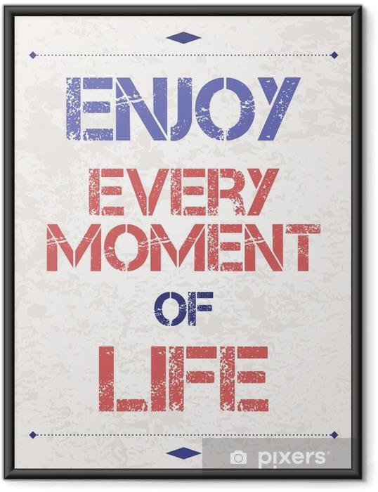 Plakat w ramie Cieszyć się każdą chwilą - Zasoby graficzne