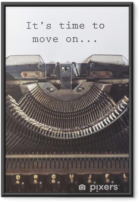Plakat w ramie Nadszedł czas, aby przejść motywacyjnego wiadomość napisana z rocznika maszyny do pisania - Uczucia i emocje