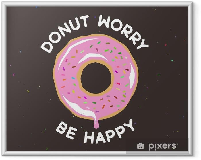 Gerahmtes Poster Donut Sorge glücklich Weinleseplakat sein. Vektor-Illustration. - Essen