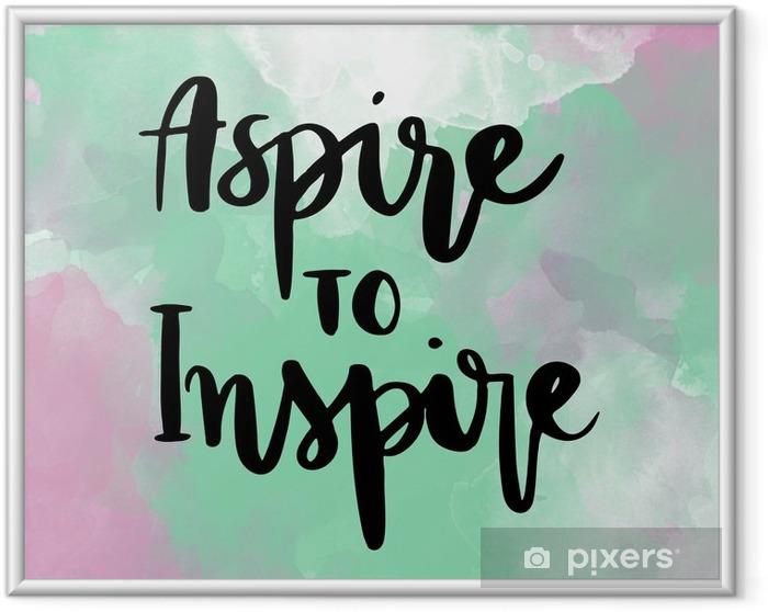 Ingelijste Poster Streven naar inspirerende hand belettering bericht op kleurrijke achtergrond te inspireren - Gevoelens, Emoties en Staten van Geest