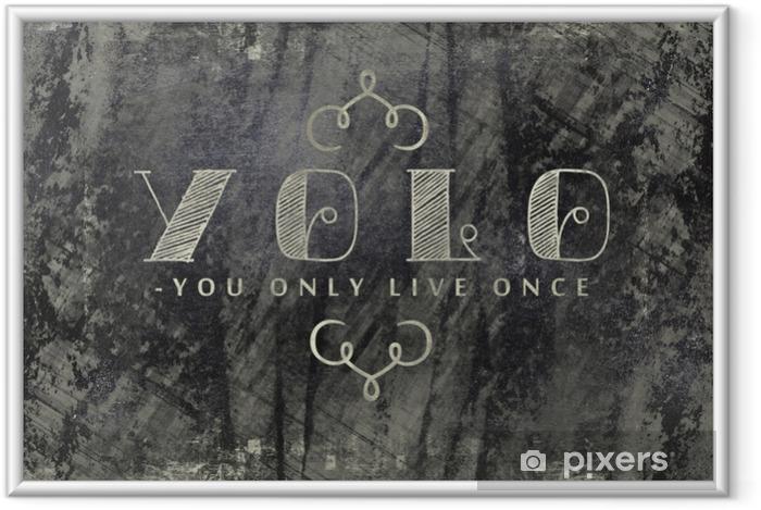Ingelijste Poster Yolo - je leeft maar één keer op schoolbord - Grafische Bronnen