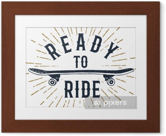 """Plakat w ramie Ręcznie rysowane lat 90-tych odznaka z deskorolka teksturowanej ilustracji wektorowych i """"gotowy do jazdy"""" inspirujące napis. - Sport"""