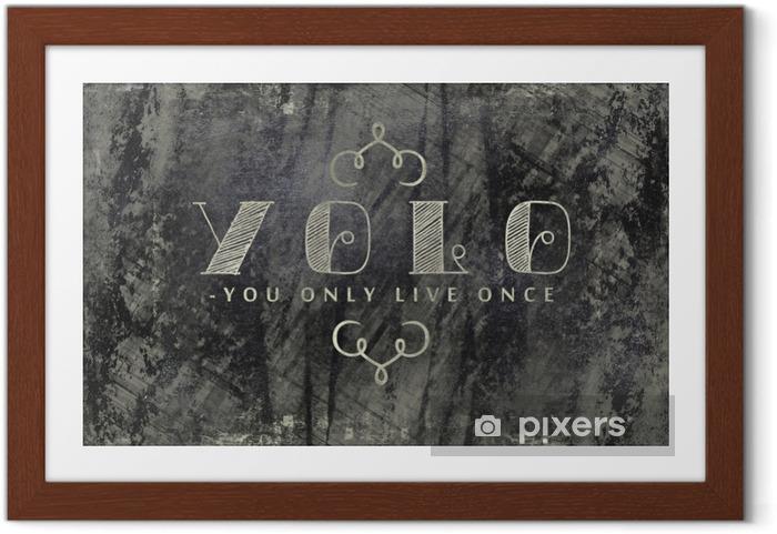 Plakat w ramie Yolo - żyjesz tylko raz na tablicy - Zasoby graficzne