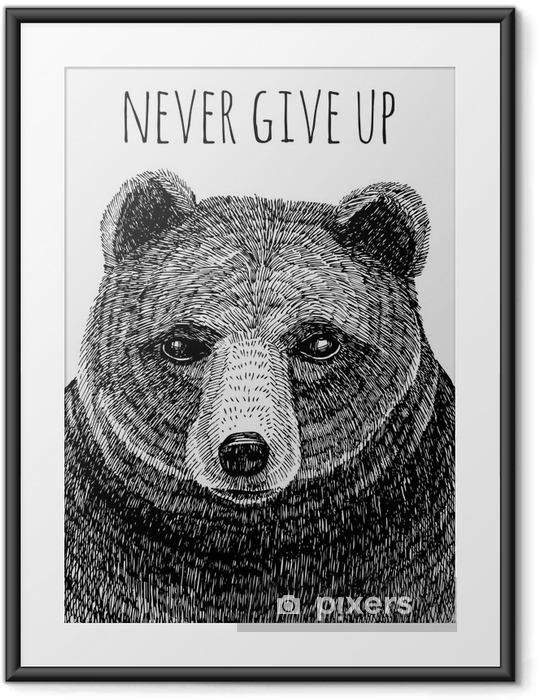 Gerahmtes Poster Geben Sie nie Slogan. Bär Hand gezeichnete Illustration - Tiere