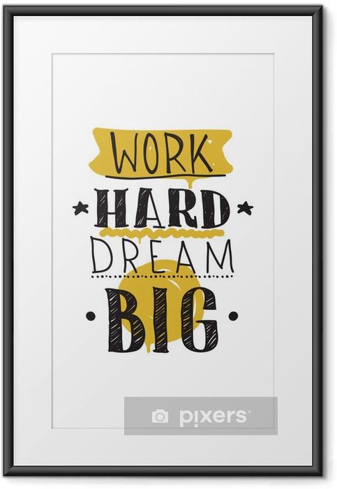 Plakat w ramie Pracuj ciężko marzyć duży. Kolor ilustracji wektorowych inspirujące - Biznes