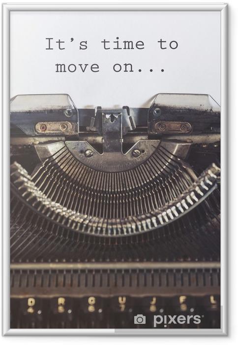 Gerahmtes Bild Es ist Zeit, auf motivierende Botschaft mit einem Vintage-Schreibmaschine geschrieben zu bewegen - Gefühle, Emotionen und Geisteshaltung