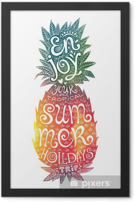 Bright colors hand drawn watercolor pineapple silhouette with grunge lettering inside. Enjoy your tropical summer holidays trip. Framed Poster - Food