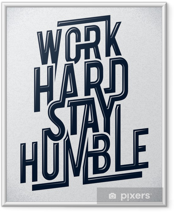 Work hard stay humble typography vector illustration. Framed Picture -