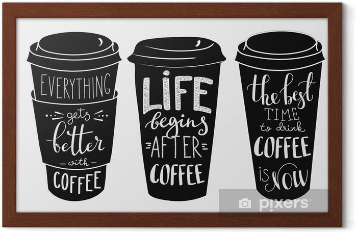 Gerahmtes Poster Zitat Schriftzug auf Kaffee Pappbecher Form Set - Getränke