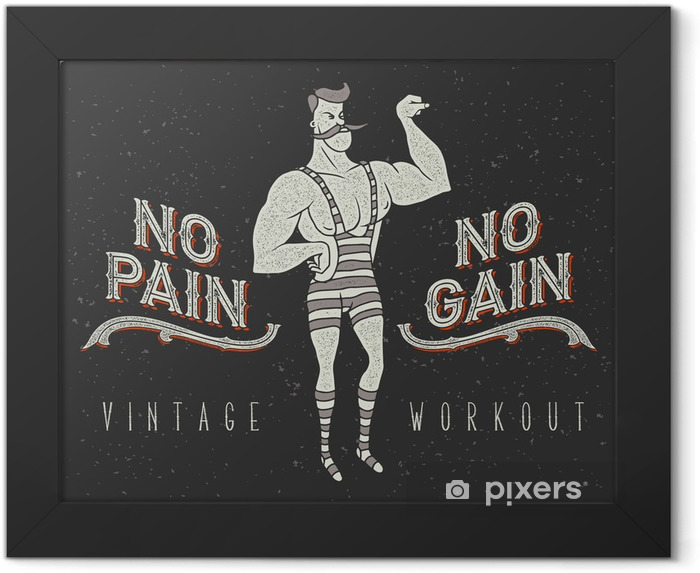 """Vintage poster with circus strong man and slogan: """"no pain no gain"""" Framed Poster - Sports"""
