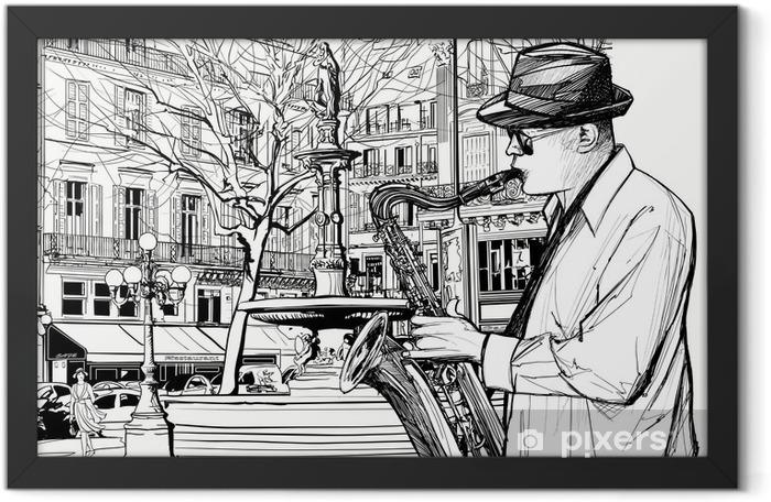 Plakat w ramie Saksofonista w ulicy Paryżu - Jazz