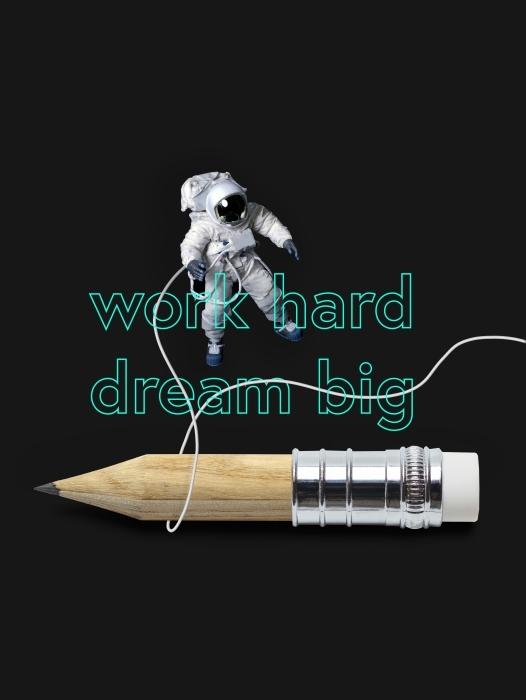 Papier peint vinyle Travaillez dur, rêvez en grand/ -