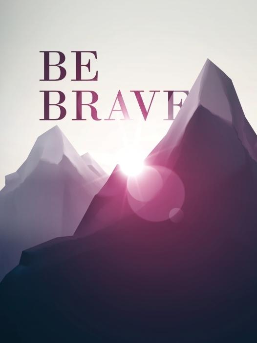 Be brave Pixerstick Sticker - Motivations