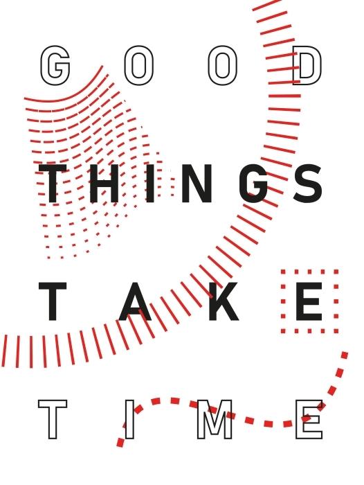 Papier peint vinyle Toutes les bonnes choses prennent du temps. -