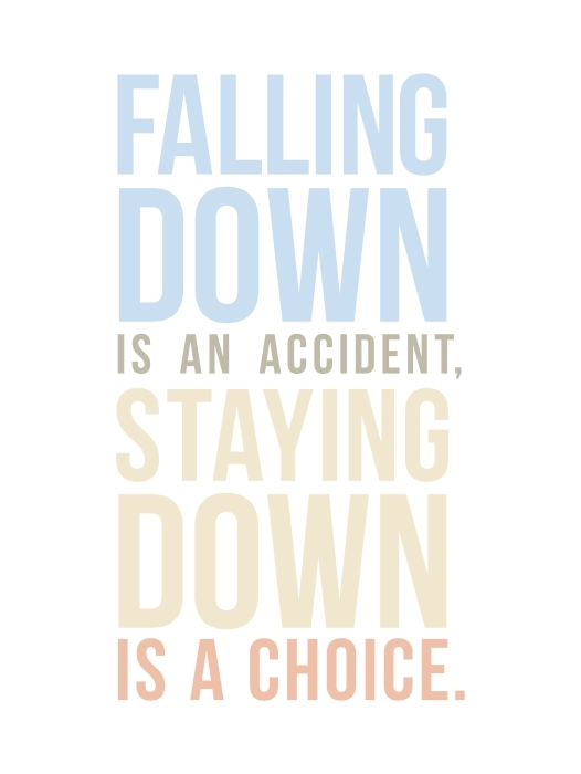 Falling down is an accident. Staying down is a choice. Vinyl Wall Mural - Motivations