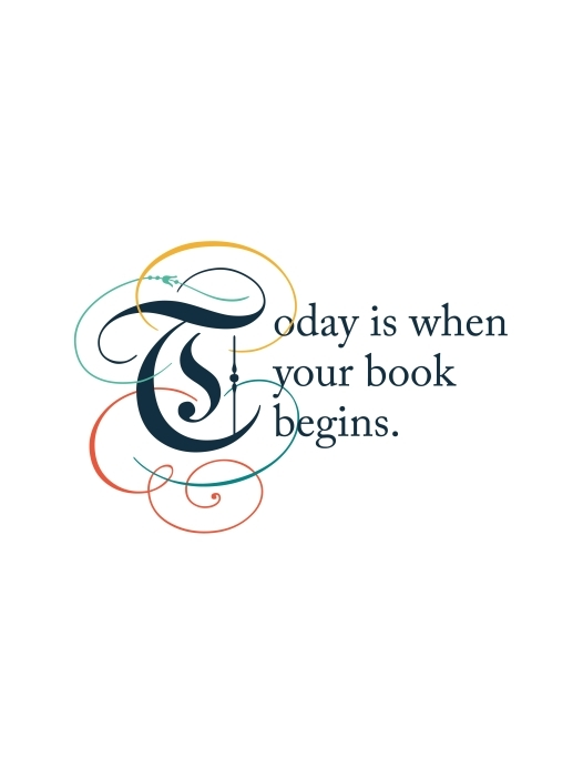 Papier peint vinyle Today is when your book begins. -
