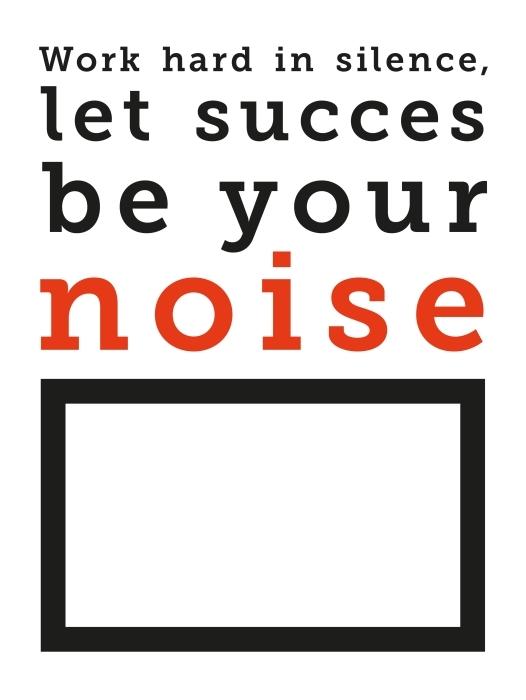 Vinyl Fotobehang Werk hard in stilte en laat je succes je eigen geluid zijn -