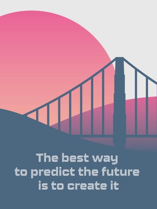 Papier peint vinyle Le meilleur moyen de prédire l'avenir est de le créer. -