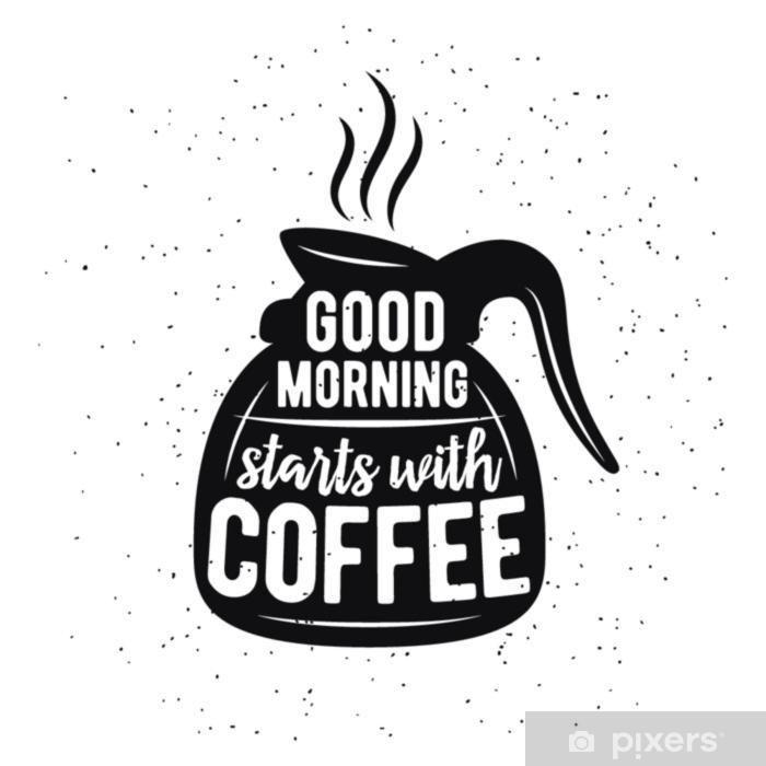 Pixerstick Sticker Koffie gerelateerde vintage vectorillustratie met citaat. goedemorgen begint met koffie. - Grafische Bronnen