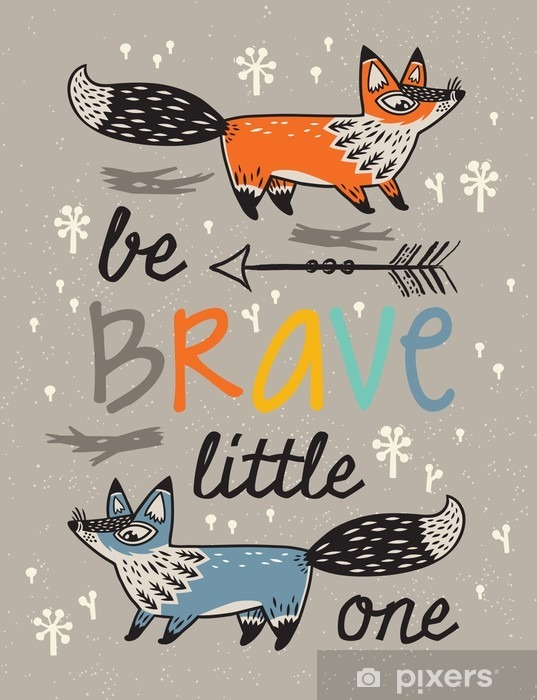 Be brave poster for children with foxes in cartoon style Pixerstick Sticker - Animals
