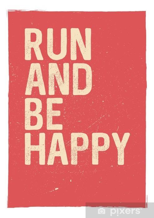 Vinil Duvar Resmi Çalıştırın ve mutlu olmak - motivasyon ifade. Sıradışı spor afiş tasarımı. Maraton ilham. ilham yayınlanıyor. Tipografik kavram. İlham verici ve motive edici alıntı. İlham verici sözler - Grafik kaynakları