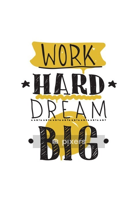 Work hard dream big. Color inspirational vector illustration Wall Decal - Business