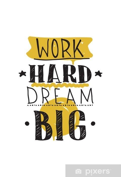 Work hard dream big. Color inspirational vector illustration Vinyl Wall Mural - Business