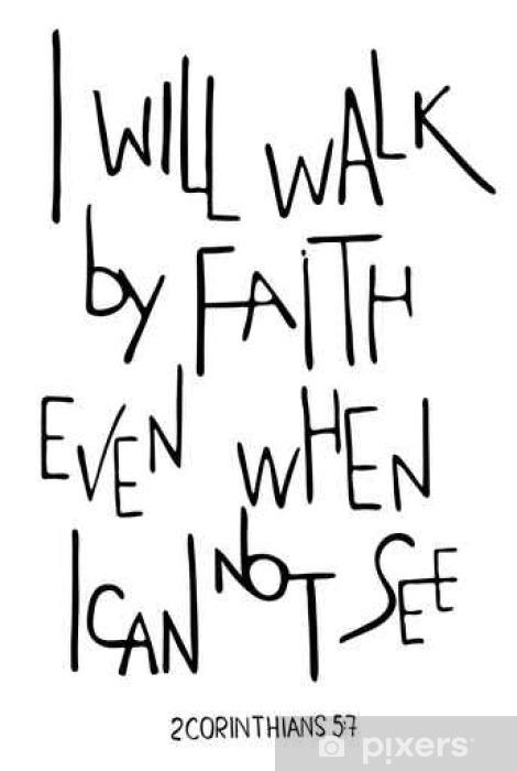 Naklejka Pixerstick Będę chodzić przez wiarę, nawet gdy nie widzę. Inspirujące i motywujące cytat. Nowoczesna szczotka kaligrafii. Wyrażenie na koszulkach, plakatach i sztuki na ścianie. wektora projektu. Słowa o Bogu. - Religia i kultura