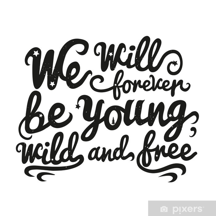 Vector Inspiration Illustration With Lettering Quote Young Wild