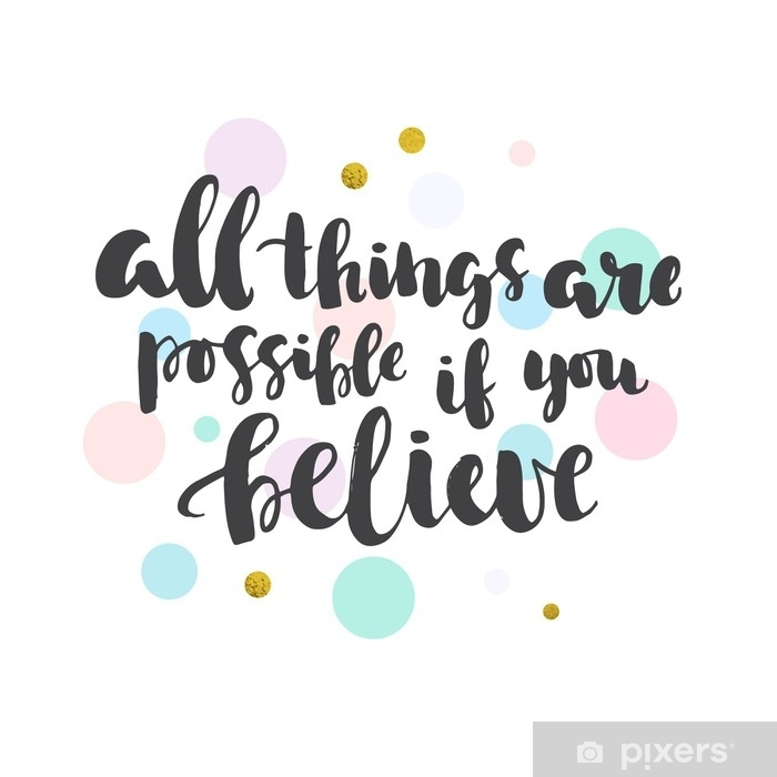 Motivational Poster About Believing In Yourself Self Adhesive Wall Mural Pixers We Live To Change