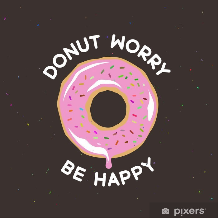 Donut worry be happy vintage poster. Vector illustration. Framed Poster - Food