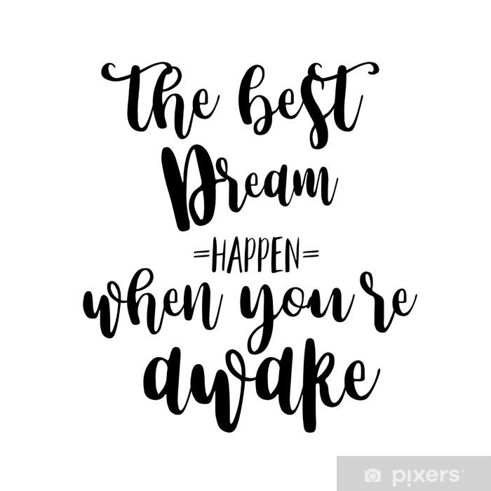 Fototapeta winylowa Najlepsze sny dzieją się, gdy nie śpisz, inspirując cytaty z napisem. element graficzny projekt znaku kaligrafii. wektor ręcznie napisany styl cytat projekt listu elementu - Zasoby graficzne