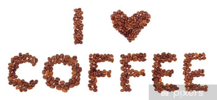 Fototapeta winylowa Uwielbiam kawę - Gorące napoje
