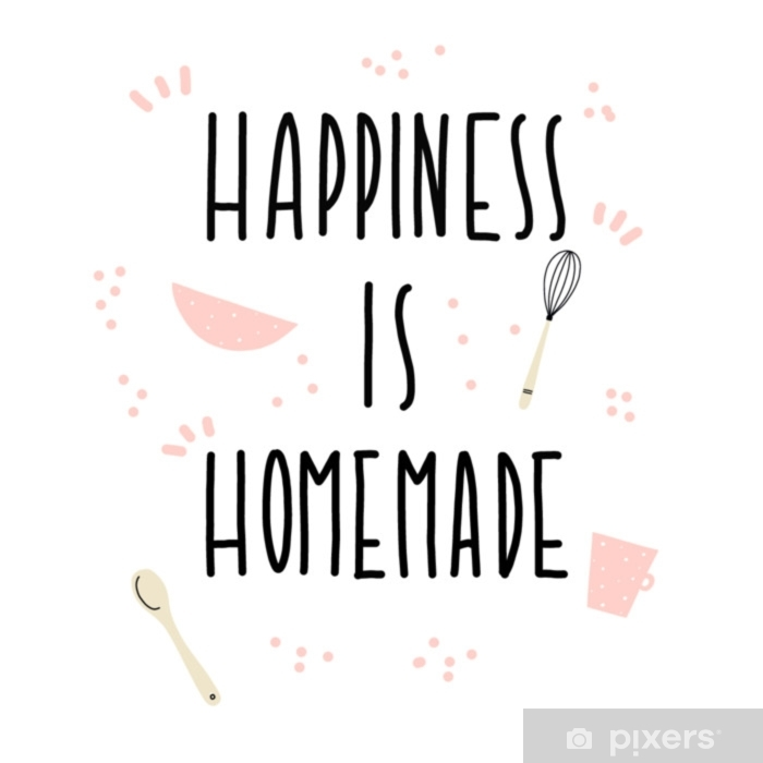 image relating to Happiness is Homemade known as contentment is home made Poster