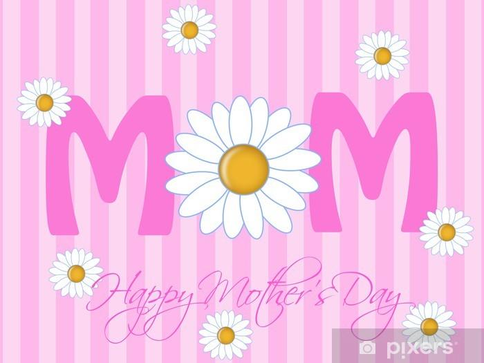Fototapeta winylowa Szczęśliwy Dzień Matki z Daisy Kwiaty - Kwiaty