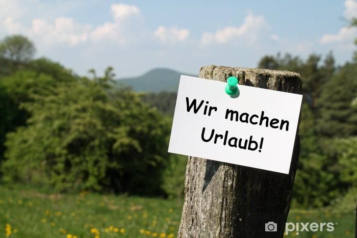 Vinyl-Fototapete Zettel auf dem Land WIR MACHEN URLAUB! - Geschäftsleben
