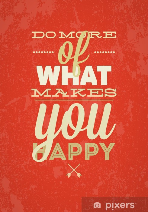 Do More Of What Makes You Happy typography vector illustration. Pixerstick Sticker -