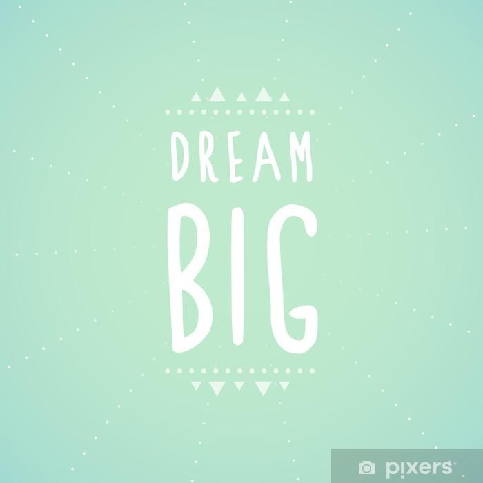 Dream big text Vinyl Wall Mural - Other Feelings