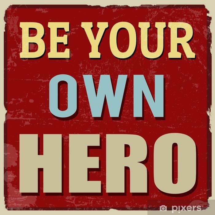Papier peint vinyle Soyez votre propre affiche de héros - Styles