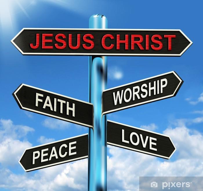 Vinyl-Fototapete Jesus Christus Wegweiser Mittel Glaube Worship Frieden und Liebe - Zeichen und Symbole
