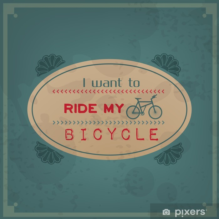 Fototapeta winylowa Chcę jeździć na rowerze - Tła
