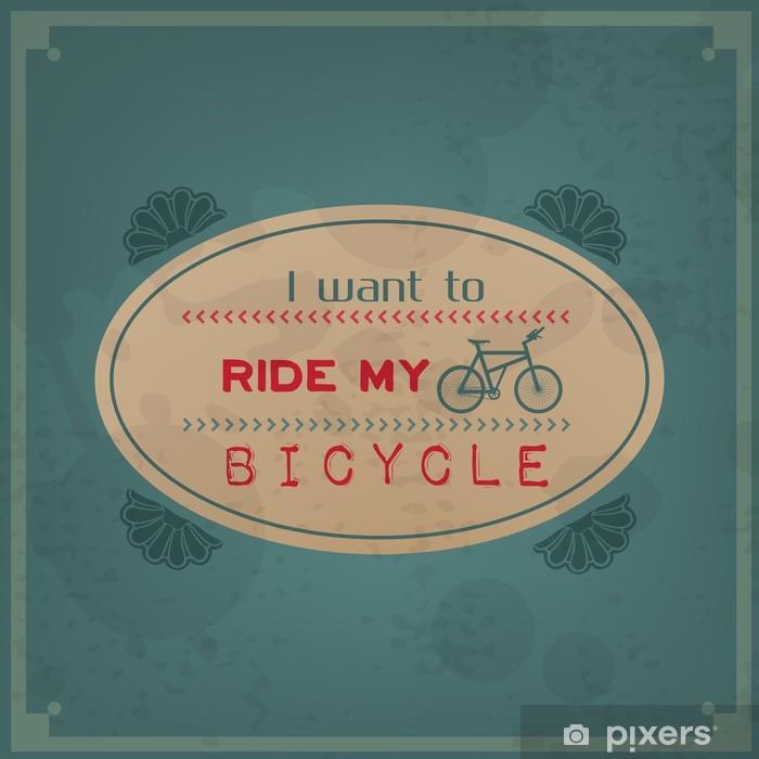 Papier peint vinyle Je veux monter mon vélo - Arrière plans