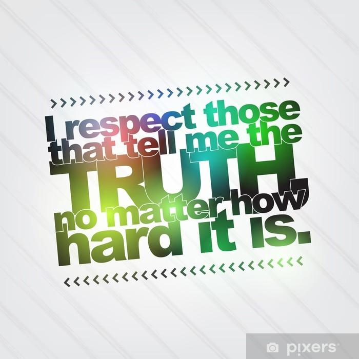 Pixerstick Aufkleber Respektieren Sie die, die mir die Wahrheit sagen - Hintergründe