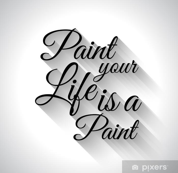 """Plakat """"inspirujące literówka: """"""""malować swoje życie jest farba"""""""""""" - Inne uczucia"""