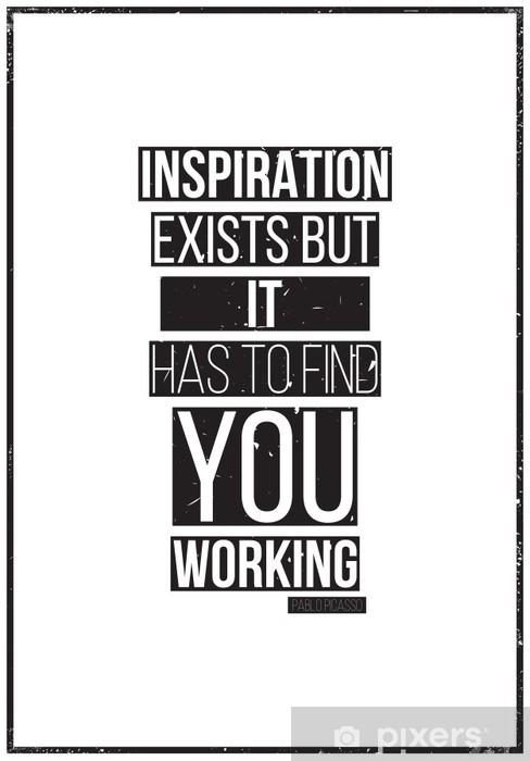 Vinylová fototapeta Inspirace existuje, ale musí najít si práci. Pablo Picass - Vinylová fototapeta