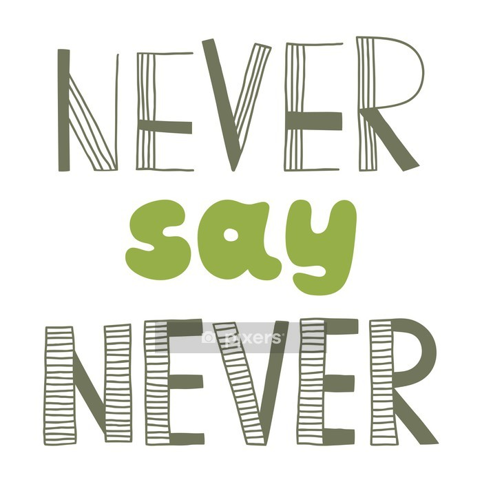 Never say never, quote, Wall Decal - Themes